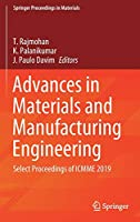 Advances in Materials and Manufacturing Engineering: Select Proceedings of ICMME 2019 (Springer Proceedings in Materials, 7)