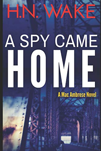 A Spy Came Home (Mac Ambrose, Band 1)