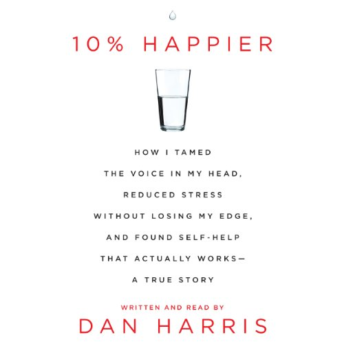 10% Happier Audiobook By Dan Harris cover art