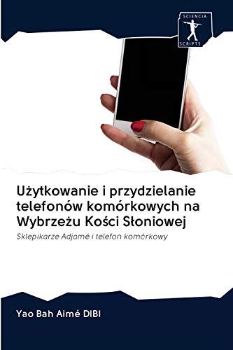 Użytkowanie i przydzielanie telefonów komórkowych na Wybrzeżu Kości Słoniowej: Sklepikarze Adjamé i telefon komórkowy
