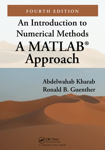 Compare Textbook Prices for An Introduction to Numerical Methods 4 Edition ISBN 9781032095059 by Kharab, Abdelwahab,Guenther, Ronald