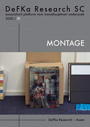 DeFKa Research SC 2020/01 Montage: essayistisch platform voor transdisciplinair onderzoek