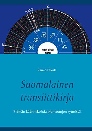 Suomalainen transiittikirja: Elämän käännekohtia planeettojen rytmissä (Finnish Edition)