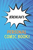 Jeremiah's Personal Comic Book: Blank Comic Book Notebook Journal Gift for Jeremiah  / Diary / Unique Greeting Card Alternative