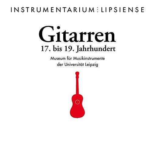 Gitarren: 17. bis 19. Jahrhundert