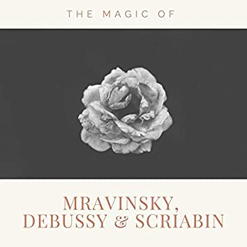 The magic of Mravinsky, Debussy and Scriabin