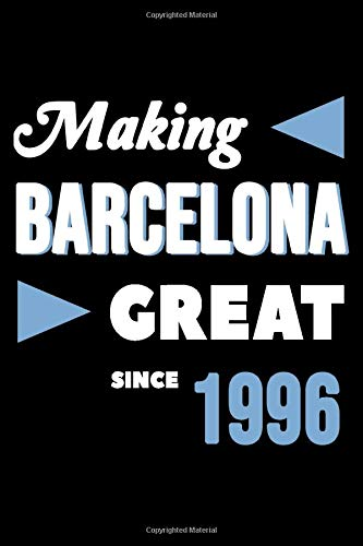Making Barcelona Great Since 1996: College Ruled Journal or Notebook (6x9 inches)...