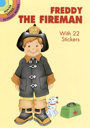 Freddy the Fireman: With 22 Stickers (Dover Little Activity Books Paper Dolls)