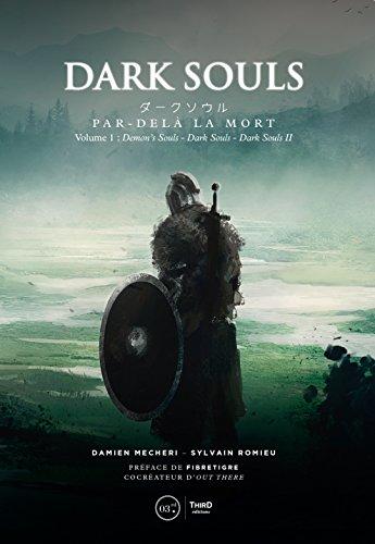 Dark Souls - Par-delà la mort: Volume 1- Demon's Souls, Darks Souls et Dark Souls II (RPG)