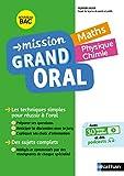 Mission Grand Oral - Maths / Physique Chimie - Terminale - Nouveau Bac