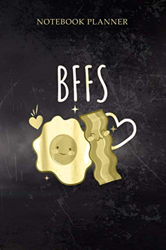 Notebook Planner Bacon and Eggs Bffs Funny Food: Cute,...