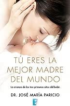 Tú eres la mejor madre del mundo (Spanish Edition)