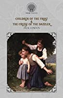 Children of the Frost & The Cruise of the Dazzler (Throne Classics)