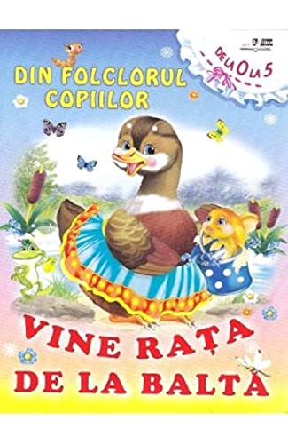 Din Folclorul Copiilor. Vine Rata De La Balta