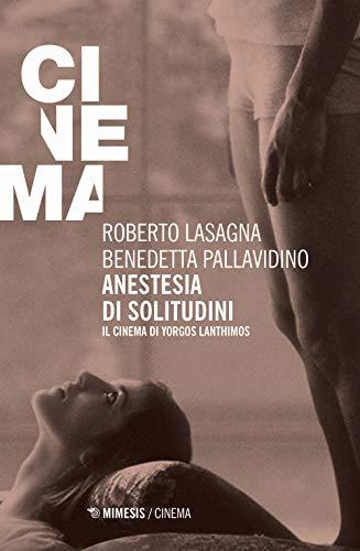 Anestesia di solitudini. Il cinema di Yorgos Lanthimos