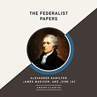 The Federalist Papers (AmazonClassics Edition)                   By:                                                                                                                                 Alexander Hamilton,                                                                                        James Madison,                                                                                        John Jay                               Narrated by:                                                                                                                                 James Anderson Foster                      Length: 20 hrs and 45 mins     65 ratings     Overall 4.8
