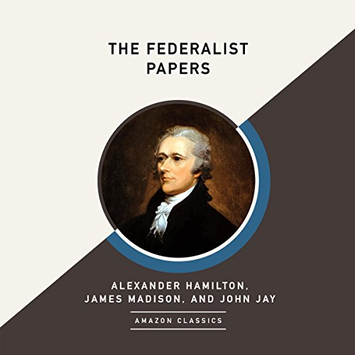 The Federalist Papers (AmazonClassics Edition) audiobook cover art
