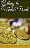 Getting to Match Point (English Edition)
