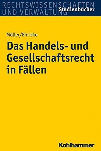 Das Handels- und Gesellschaftsrecht in Fällen (Studienbucher Rechtswissenschaft) (Studienbücher Rechtswissenschaft) by Ulrich Ehricke (2013-10-02)