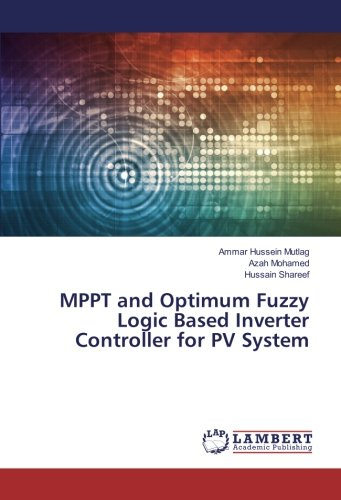 MPPT and Optimum Fuzzy Logic Based Inverter Controller for PV System