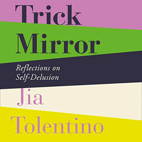 Trick Mirror: Reflections on Self-Delusion cover art