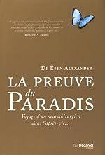 La preuve du paradis - Voyage d'un neurochirurgien dans l'après-vie... d'Eben Alexander