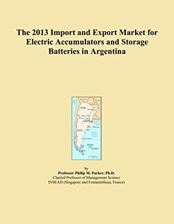 The 2013 Import and Export Market for Electric Accumulators and Storage Batteries in Argentina