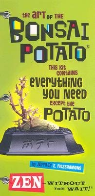 The Art of the Bonsai Potato,NO KIT INCLUDED,BOOK ONLY, : Zen - Without the Wait! (Art of the Bonsai Potato)
