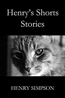 Henry's Shorts: Stories by [Henry Simpson]