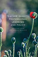 Teacher Quality, Professional Learning and Policy: Recognising, Rewarding and Developing Teacher Expertise