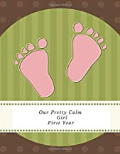 Our Pretty Calm Girl first Year: Keepsake Journal| Baby Memory Record Book| Photo Album & Wishes for Family and Friend