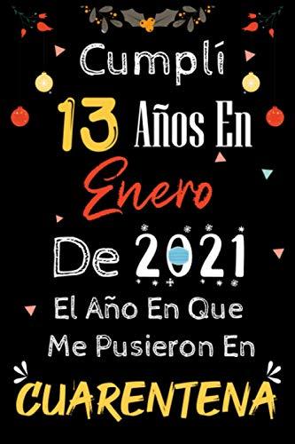 Cumplí 13 Años En Enero De 2021, El Año En Que Me Pusieron En Cuarentena: regalos de cumpleaños confinamiento 13 años para niña y niño, memorable ... ... enero de regalo cumpleaños para niña y niño
