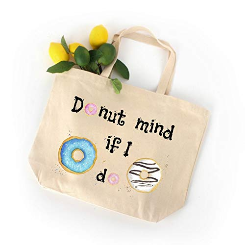 Donut Mind if I do Bags, Funny Tote Bag Quote Tote Bag Grocery Bags Reusable, Donut Tote Gift Tote Shopping Bag, Reusable and Foldable