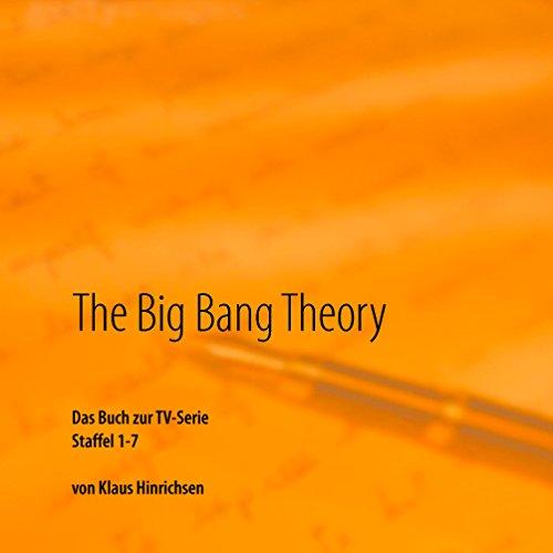 The Big Bang Theory: Das Buch zur TV-Serie Staffel 1 - 7
