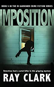IMPOSITION: Detectives hunt a serial killer in this gripping mystery (The DI Gardener crime fiction series Book 5)