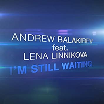 I'm Still Waiting (Feat. Lena Linnikova)
