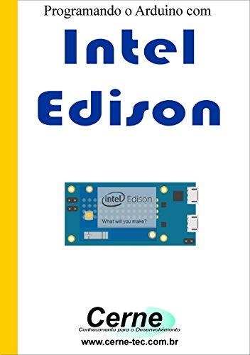 Programando o Arduino com  Intel Edison (Portuguese Edition)