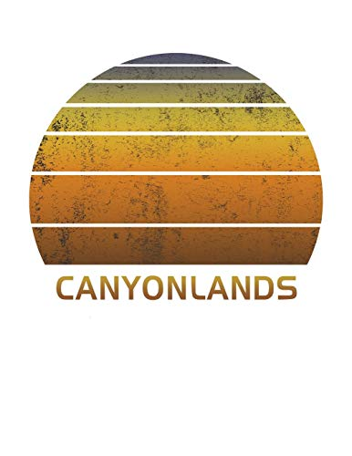 Canyonlands: National Park Wide Ruled Notebook Paper For Work, Home Or School. Vintage Sunset Note Pad Journal For Family Vacations. Travel Diary Log ... & Kids With 8.5 x 11 Inch Soft Matte Cover.