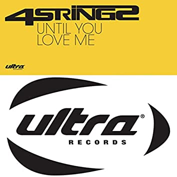 Until You Love Me