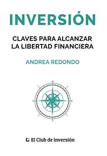 Inversión: Claves para alcanzar la libertad financiera