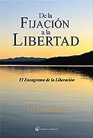 de la Fijacion a la Libertad 8494021052 Book Cover