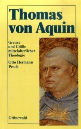 Thomas von Aquin: Grenze und Grösse mittelalterlicher Theologie. Eine Einführung