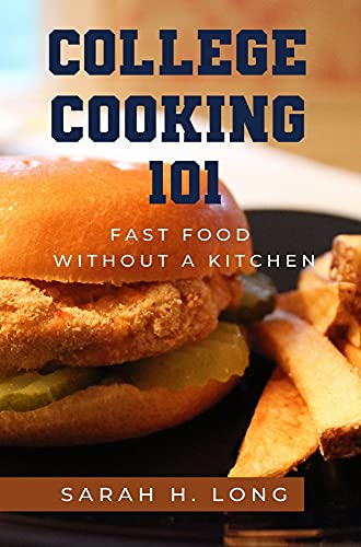 College Cooking 101: Fast Food Without a Kitchen