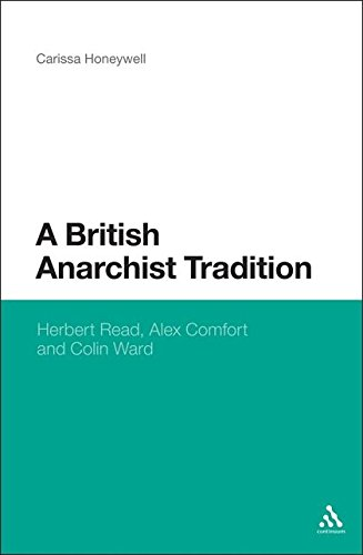 A British Anarchist Tradition: Herbert Read, Alex Comfort, and Colin Ward