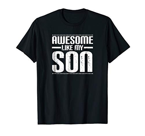 miinviet Awesome Like My Son Funny Mom Dad T Shirt
