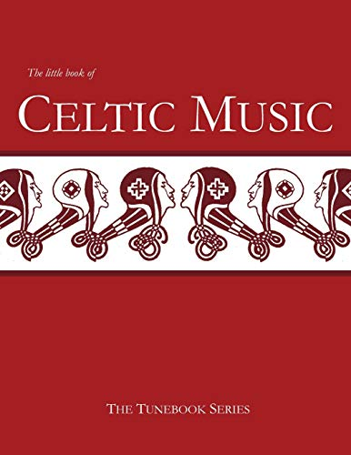 The Little Book of Celtic Music (The Tunebook Series)