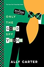 Only the Good Spy Young (Gallagher Girls, 4)