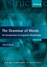 The Grammar of Words: An Introduction to Linguistic Morphology (Oxford Textbooks in Linguistics)
