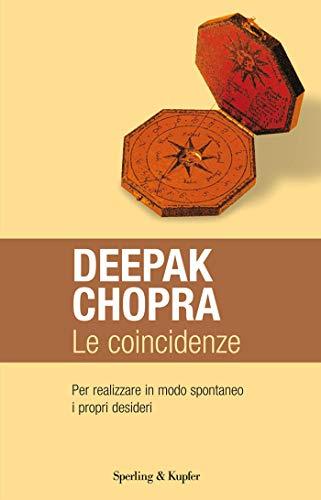 Le coincidenze: Per realizzare in modo spontaneo i propri desideri (Open Space Paperback)