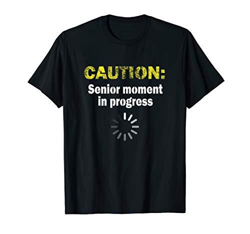 Caution Senior Moment Old Age Gag Gift Retirement Senile T-Shirt